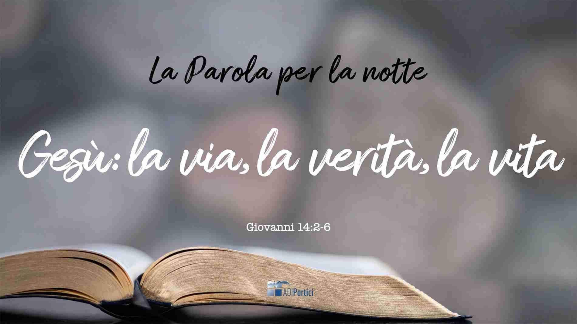 3. Gesù, la via, la verità e la vita